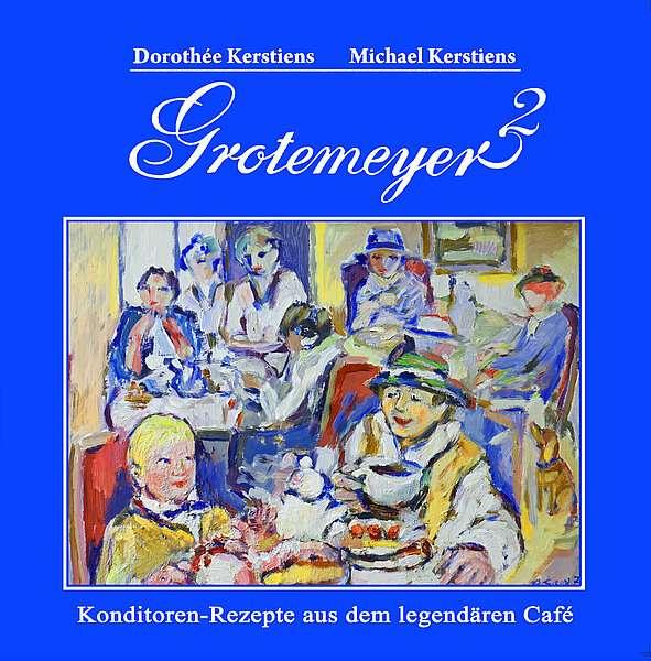 Buch Grotemeyer 2 - Konditoren-Rezepte aus dem legendären Café